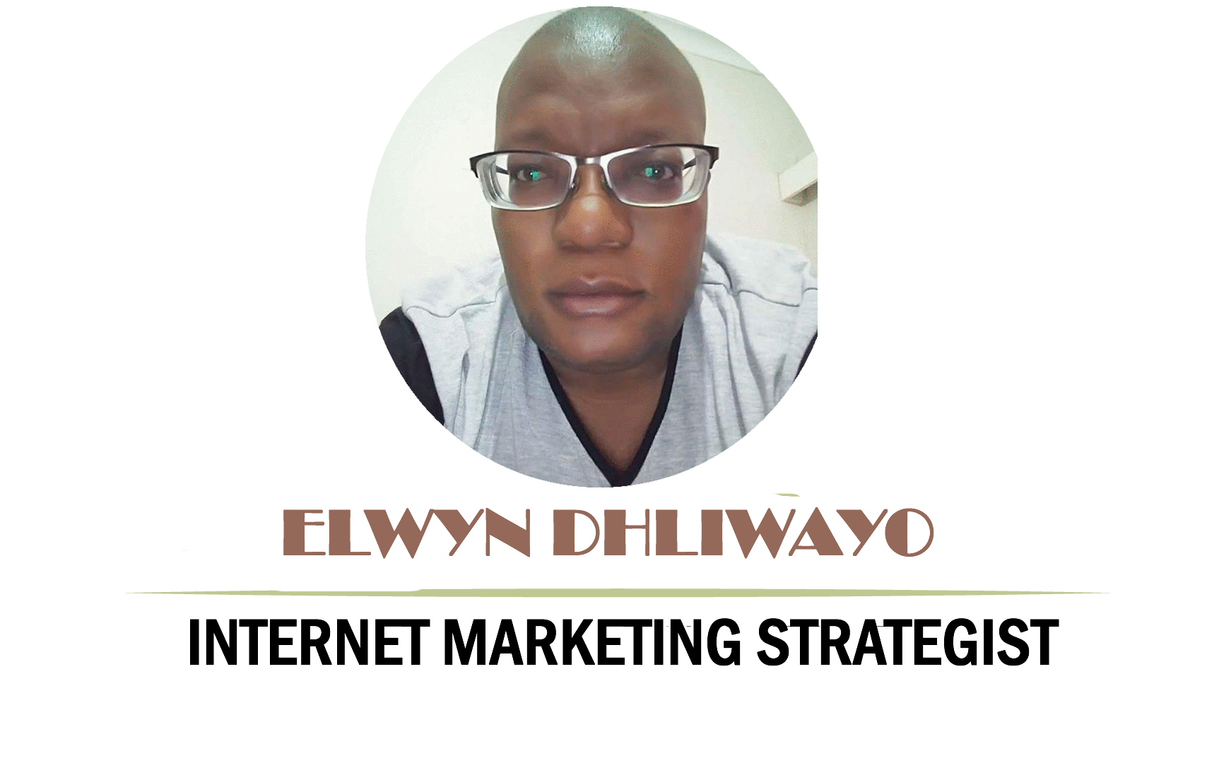 Elwyn Dhliwayo – SEO Specialist – Digital Marketing Specialist / Strategist